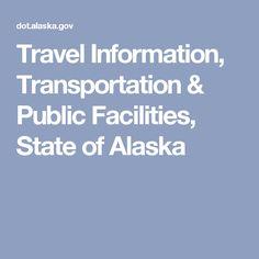 Travel Information, Transportation & Public Facilities, State of Alaska