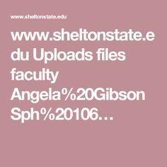 www.sheltonstate.edu Uploads files faculty Angela%20Gibson Sph%20106…