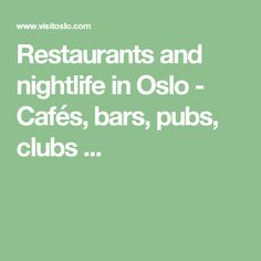 Restaurants and nightlife in Oslo - Cafés, bars, pubs, clubs ...