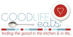 Good Life eats -- finding the good in the kitchen & in life...