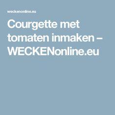 Courgette met tomaten inmaken – WECKENonline.eu