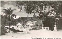 Nova Ponte Abdon Batista na década de 60.      (Arquivo Histórico/Divulgação)