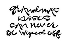 """""""Grandma's Kisses Can Never Be Wiped Off"""": Double-Matted in White, Plastic-Sleeved & Hand-Signed by the artist. 5x7 is $12 (+ shipping) 8x10 is $20 (+ shipping) 11x14 is $28 (+ shipping) www.VonGArt.com (Saying, Quote, Inspiration, Reminder, Life Lessons, Memories, Family, Funny, Relationship, Friends, Heart, Child, Son, Daughter, Baby, Boy, Girl, Butterfly Kiss, Mom, Grandma, Grandmother, Grandchild, Babies, Relationship, Girlfriend, Wife, Motivational, Single, Bucket List, Art, Tattoo)"""