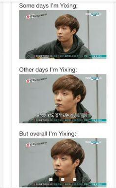 I must be yixing reincarnated then...or we could be sharing a soul...seoulmates....ok ill stop now...>.