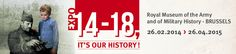MUSEUM Expo : 14-18, it's our history! - Expo : 14-18 , c'est notre histoire !
