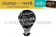 Unity Stamp Co. - Stamp of the Week - {Dream the Impossible} Sign Up Here ------------------------> http://unitystampco.com/shop/stamp-of-the-week/