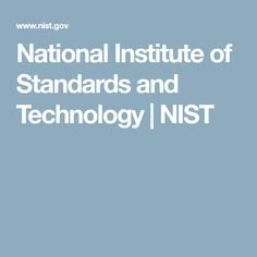 National Institute of Standards and Technology | NIST