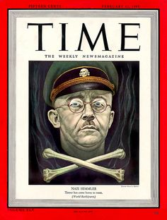 'Nazi Himmler - Terror has come home to roost.  Time Magazine, February 12…