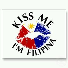 Kiss me, I'm filipina!