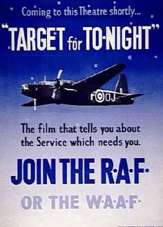 Everyone went to see . 'Target for Tonight' at the Cinema when it was shown during WWII. Air Force Pictures, Ww2 Propaganda Posters, Peace Poster, Old Commercials, Battle Of Britain, World War One, Royal Air Force, Advertising Poster, British History
