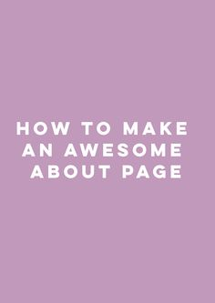 How To Make An Awesome About Page | http://www.amandacreekcreative.com