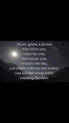 Never ignore the person you love the most shit happens sometimes they are really bad but if you can forgive and move on you won't lose them and as a couple you'll feel accomplished on overcoming hardtimes and this will build a strong foundation for your future together