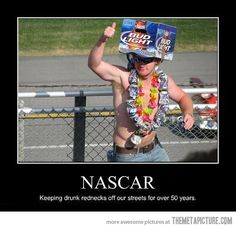 Nascar - if any of my friends or relatives show up to a race like this, I might have to enroll them in AA4CP (A$$ Awareness For Crazy Peeps)