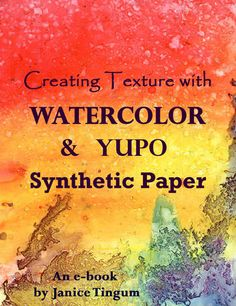 Yupo paper for watercolors--must try!