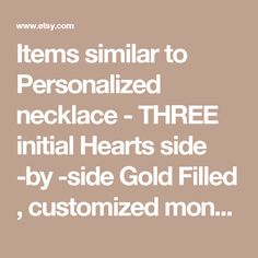Items similar to Personalized necklace - THREE initial Hearts side -by -side Gold Filled , customized monogram necklace , Options to choose number of Heart on Etsy