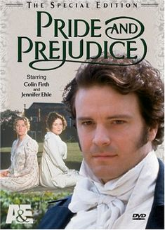 Pride & Prejudice - I never tire of watching this movie.