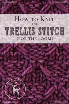 How to Knit the Trellis Stitch For the Loom Vintage Storehouse & Co. Round Loom Knitting, Loom Knitting Stitches, Spool Knitting, Knifty Knitter, Loom Knitting Projects, Knitting Needles, Knitting Tutorials, Knitting Ideas, Loom Crochet
