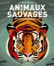 Animaux sauvages / Dieter Braun. - Milan, 2015
