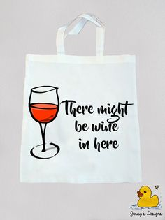There might be wine in here, Wine Tote Bag, Wine Gift, Shopping Bag, Tote Bag, Shopper, Holiday Gift, Alcohol Shopping Bags, Christmas Bags by JennysDesigns1 on Etsy https://www.etsy.com/uk/listing/466391464/there-might-be-wine-in-here-wine-tote