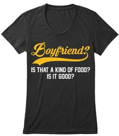 Boyfriend? What is that? Food? :O This reminds me of Dragon Ball.
