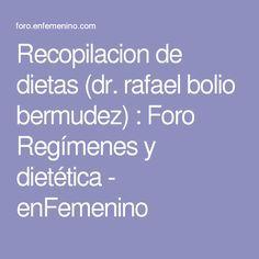 Recopilacion de dietas (dr. rafael bolio bermudez) : Foro Regímenes y dietética - enFemenino