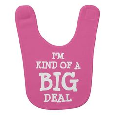 I'm kind of a BIG deal baby bib for girl