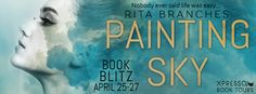 A Soul Unsung...: Book Blitz&Giveaway: Painting Sky by Rita Branches...
