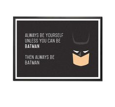 Always Be Yourself/Batman. Home Decor. A4 8x10 or by MooseAndWine