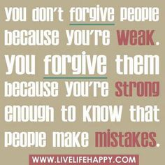 forgive and forget = strength