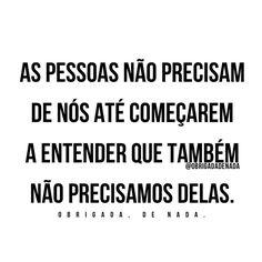 """Obrigada, De Nada.® (@obrigadadenada) no Instagram: """"Entendeu tarde... #obrigadadenada"""""""