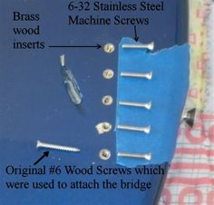The bridge is removed. Brass wood inserts and stainless steel machine screws have replaced the #6 wood screws used to attach the bridge to the body. No worries about over-torquing a screw to apply maximum clamping force.