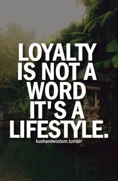 2.3 For more good and viral quotes visit : http://10millionsquotes.blogspot.com.es/2013/11/loyalty.html #loyalty #popularquotes #popular #quotes