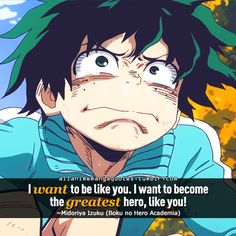 """I want to be like you. I want to become the greatest hero, like you!"""