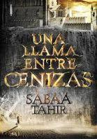 La teva lectura i la meva: UNA LLAMA ENTRE CENIZAS, Sabaa Tahir (reseña en ca...