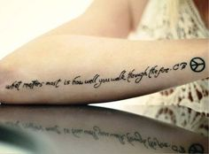 Best Tattoo Quotes What Matters Most is How Well You Walk Through The Fire