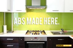 Abs are made in the kitchen.