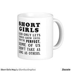 Short Girls Mug - for Chloe Bean Funny Cups, Funny Coffee Cups, Cute Coffee Mugs, Cute Mugs, Coffee Coffee, Morning Coffee, Coffee Mug Quotes, Coffee Humor, Funny Signs