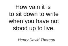 How vain it is to sit down and write... #quotes #writers #authors