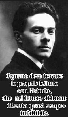 """""""Ognuno deve trovare le proprie letture con l'istinto che nel lettore abituato diventa quasi sempre infallibile""""  Massimo Bontempelli"""