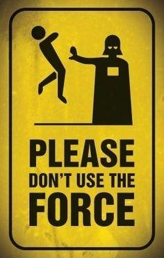 Undlad venligst at bruge den kraft!