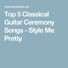 Wedding Processional Songs Chosen By Real Brides Grooms