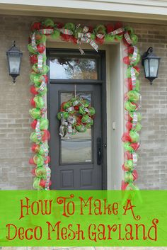 Miss Kopy Kat blog: How to make a deco mesh garland...gives lots of bang for the buck.  Can be used over doors, windows, staircases, etc. This shows Christmas colors but the technique can be adapted for other seasons or occasions.