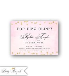 Cocktail Birthday Party Invitations / 80th Birthday Invites for Her / Pop Fizz Clink / Pink and Gold Confetti / Digital Invite or Printed by PartyRoyale on Etsy https://www.etsy.com/listing/489816613/cocktail-birthday-party-invitations-80th
