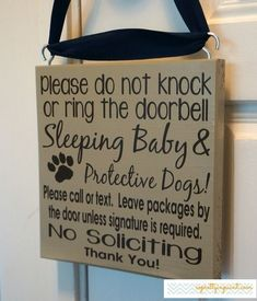 i must have this sign. i hate when the ups guy knocks instead of ring the doorbell and the dogs go nuts so then the baby cries! Baby Shower Gifts, Baby Gifts, Baby Sleeping Sign, Protective Dogs, No Soliciting Signs, Our Baby, Baby Boy, Everything Baby, Diy Signs