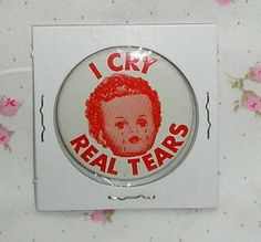 RARE American Character Tiny Tears Doll Ad BUTTON -- I Cry Real Tears