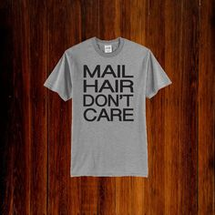 8f2bd11e4d Mail Hair Don't Care Women's Tee - Postal Worker Rural Carrier Unisex Tee by