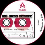 The Black Madonna - Alright This Morning (Home Taping is Killing Music)