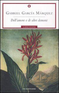 Gabriel Garcia Marquez - Dell'amore e di altri demoni