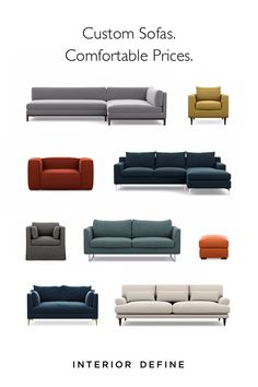 What does our furniture look like? That's up to you. Choose from 19 collections, 70+ fabrics, and 34 legs.