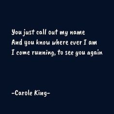 Carole King, See You Again, You Know Where, Music Love, Names, Black And White, Black White, Blanco Y Negro, Black N White